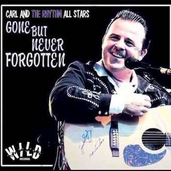 Carl And The Rhythm All Stars - Gone But Never Forgotten